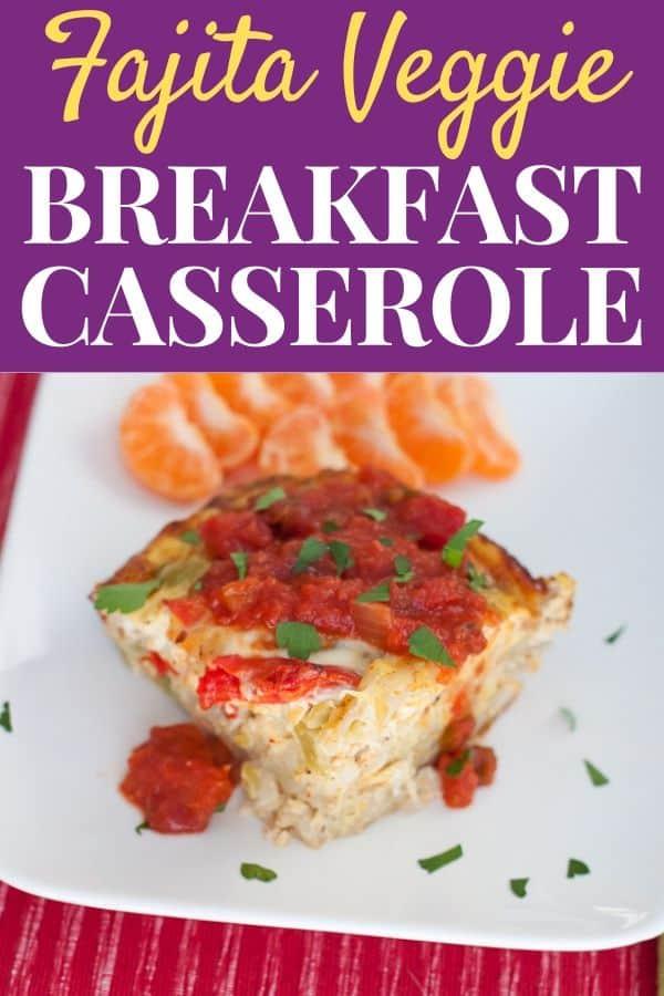 Fajita Veggie Breakfast Casserole - Slice of healthy breakfast casserole on plate with clementine slices