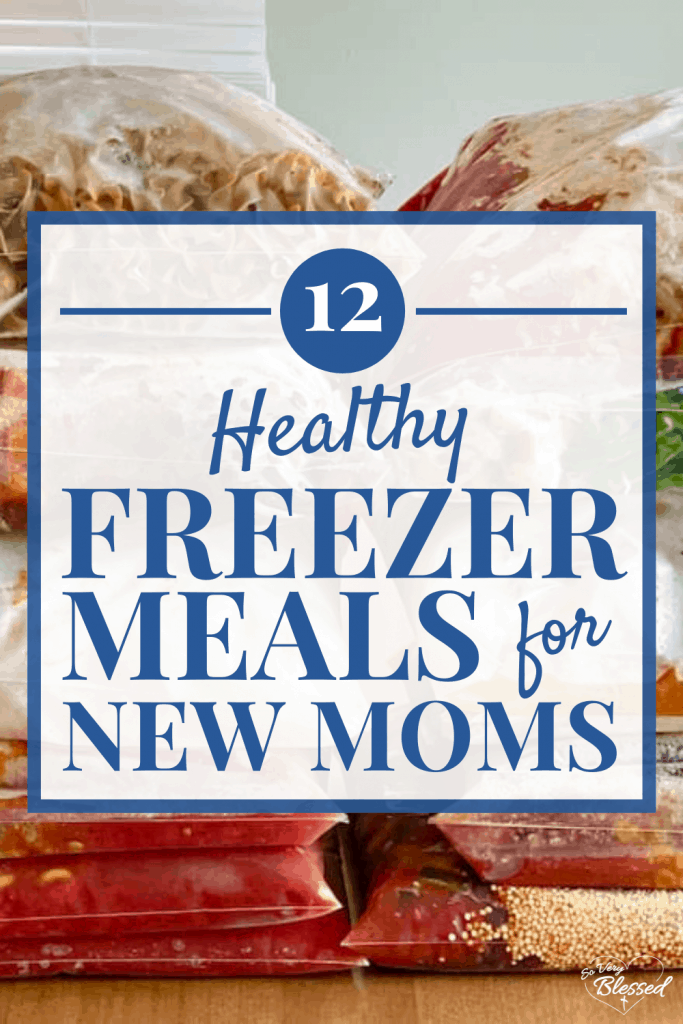 12 Healthy Freezer Meals for New Moms